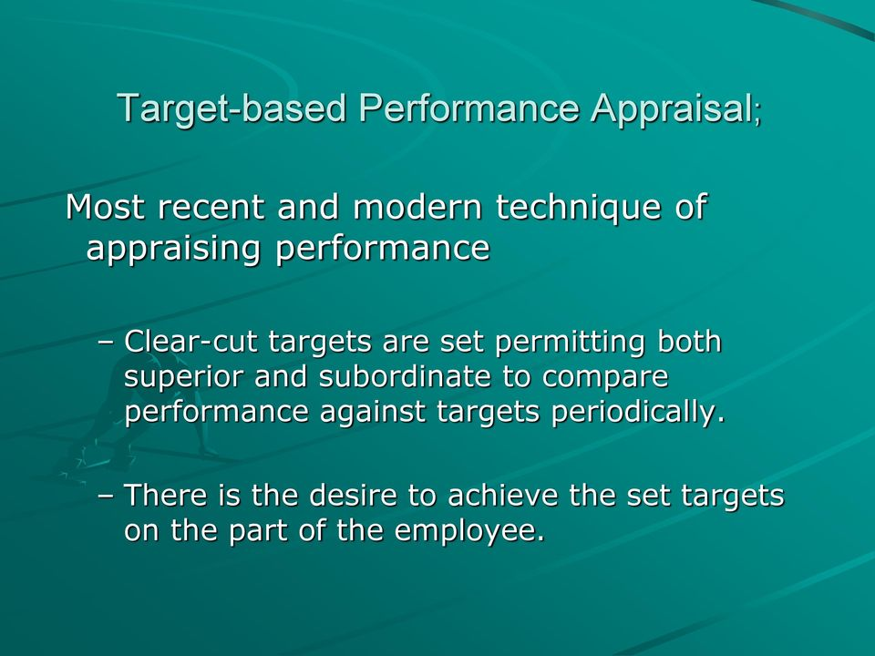 superior and subordinate to compare performance against targets
