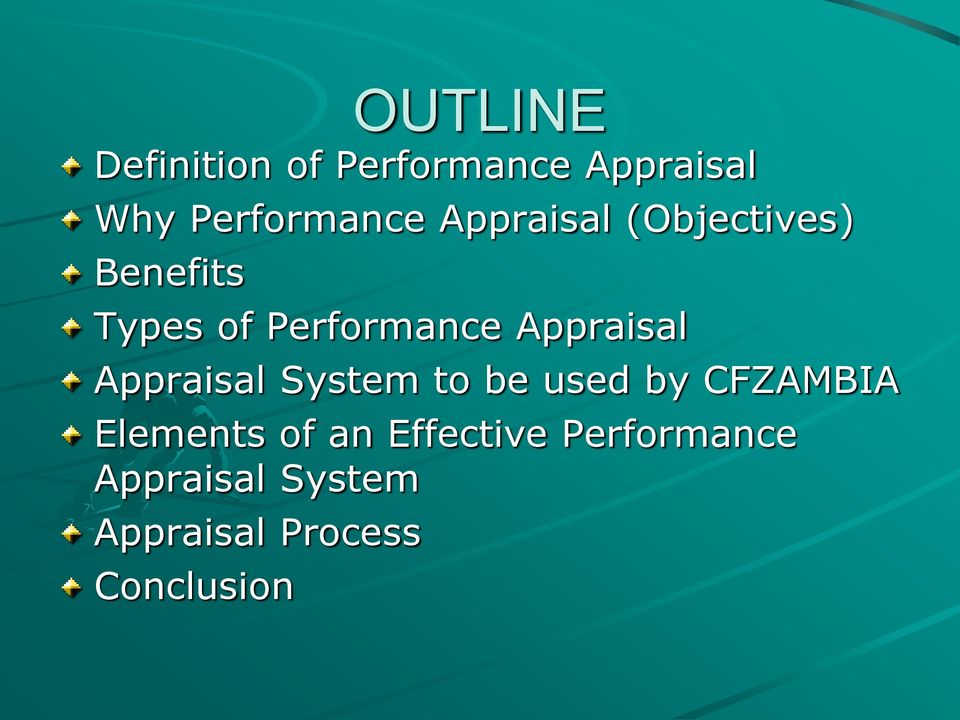 Appraisal Appraisal System to be used by CFZAMBIA Elements of