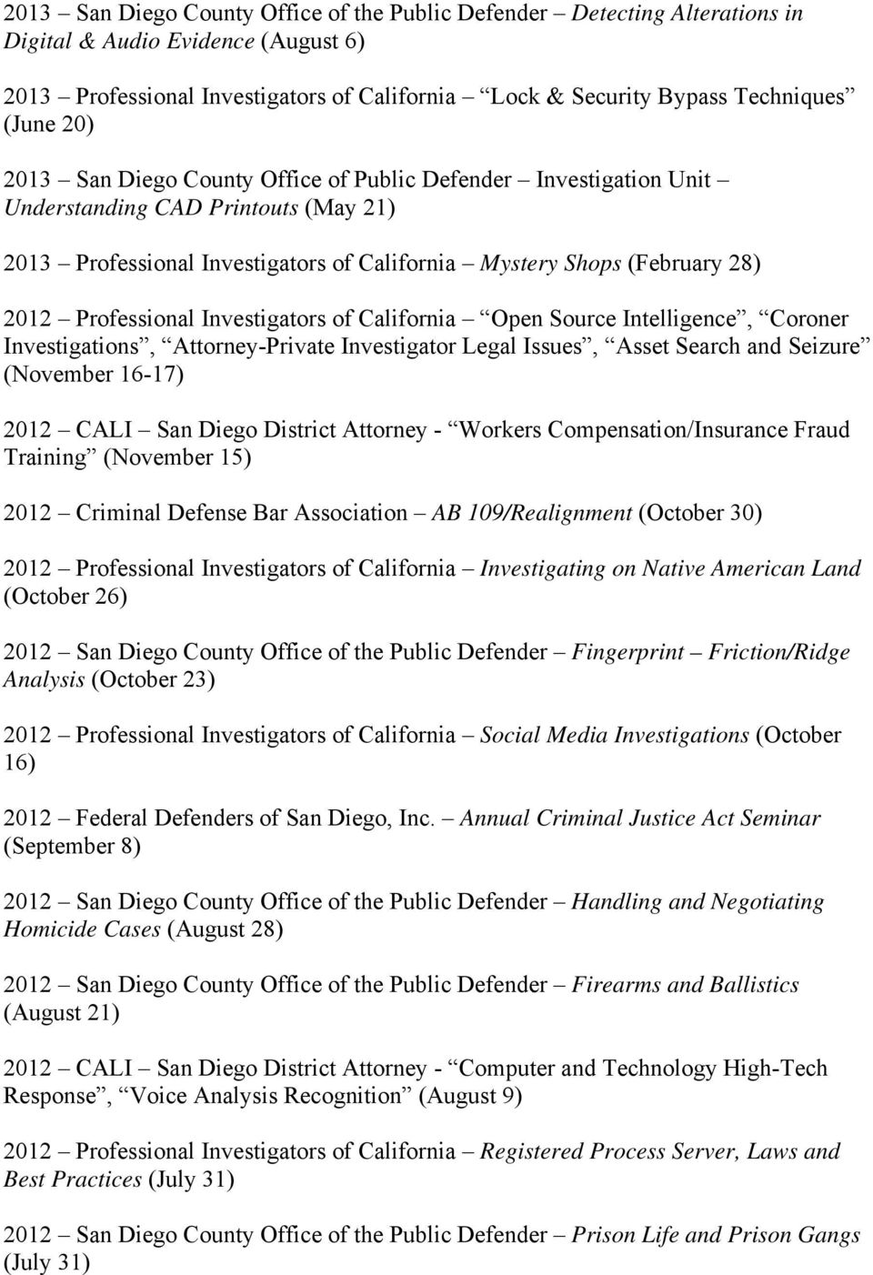 Investigators of California Open Source Intelligence, Coroner Investigations, Attorney-Private Investigator Legal Issues, Asset Search and Seizure (November 16-17) 2012 CALI San Diego District