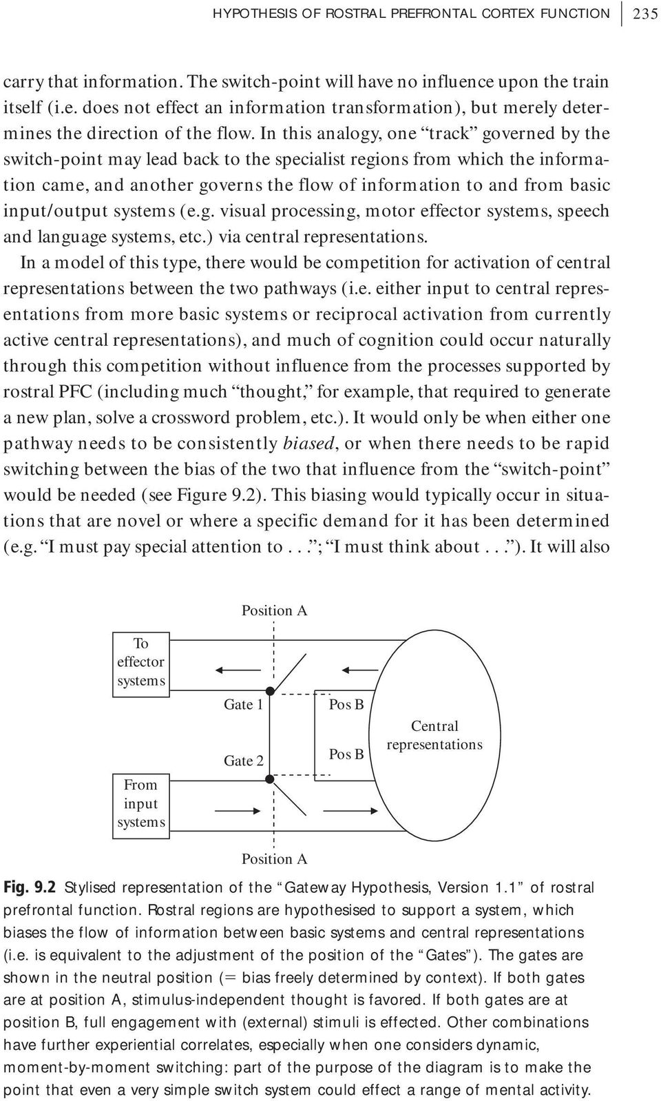 input/output systems (e.g. visual processing, motor effector systems, speech and language systems, etc.) via central representations.