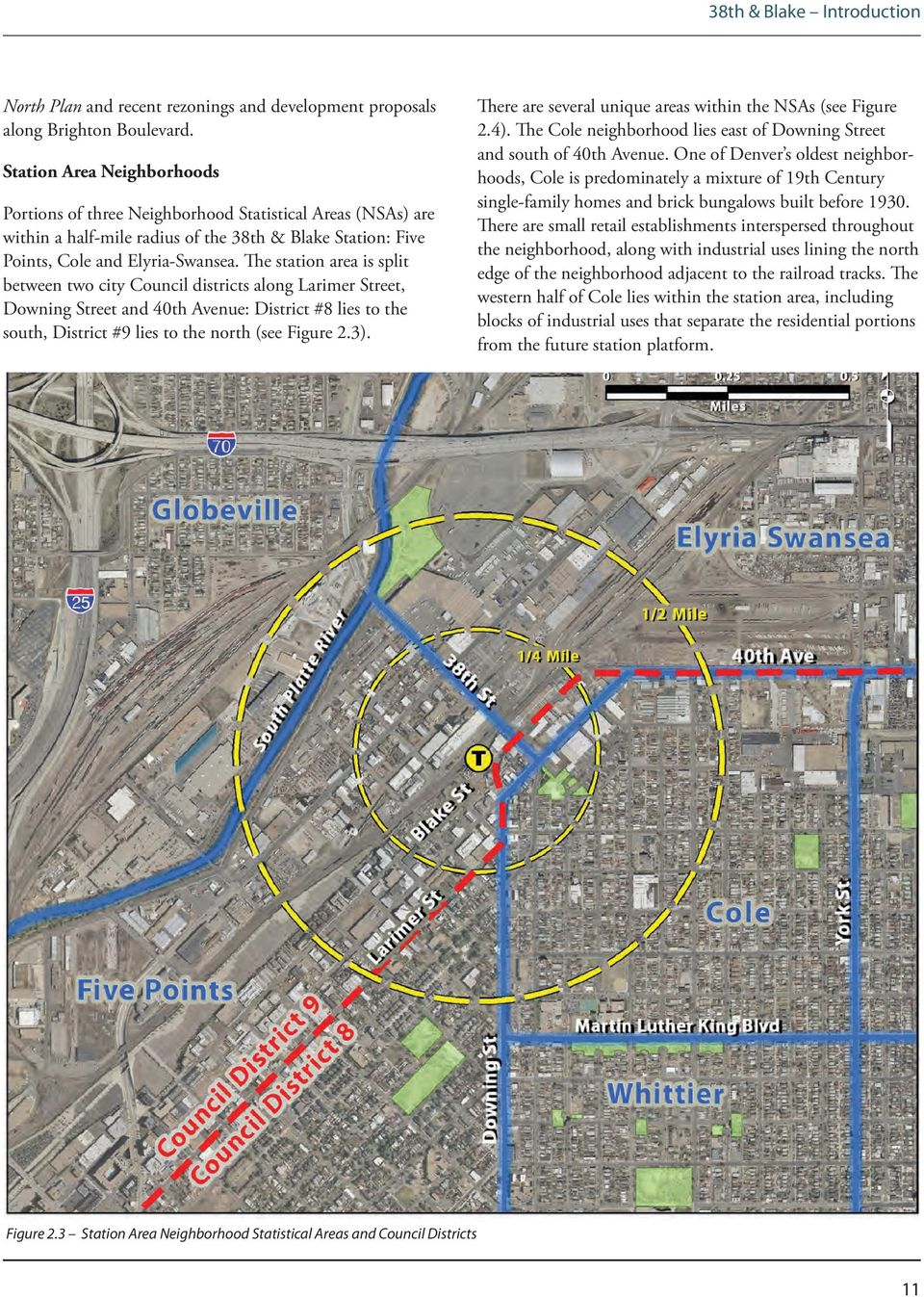 The station area is split between two city Council districts along Larimer Street, Downing Street and 40th Avenue: District #8 lies to the south, District #9 lies to the north (see Figure 2.3).