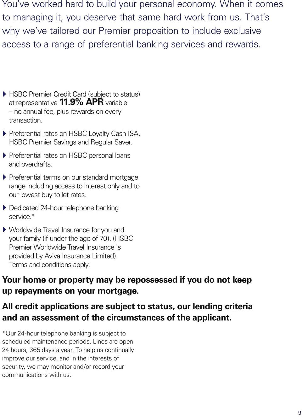 } HSBC Premier Credit Card (subject to status) at representative 11.9% APR variable no annual fee, plus rewards on every transaction.