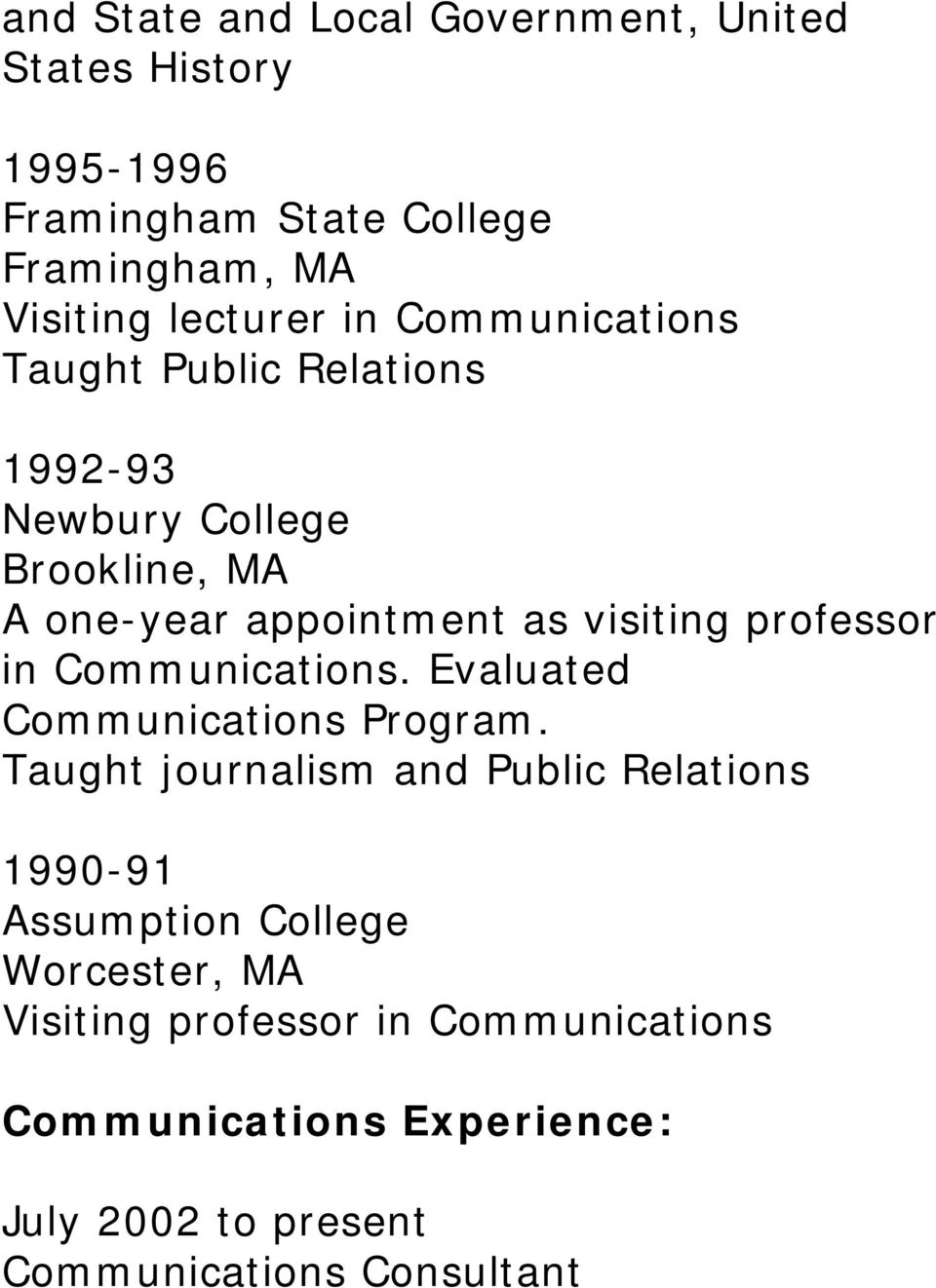 professor in Communications. Evaluated Communications Program.