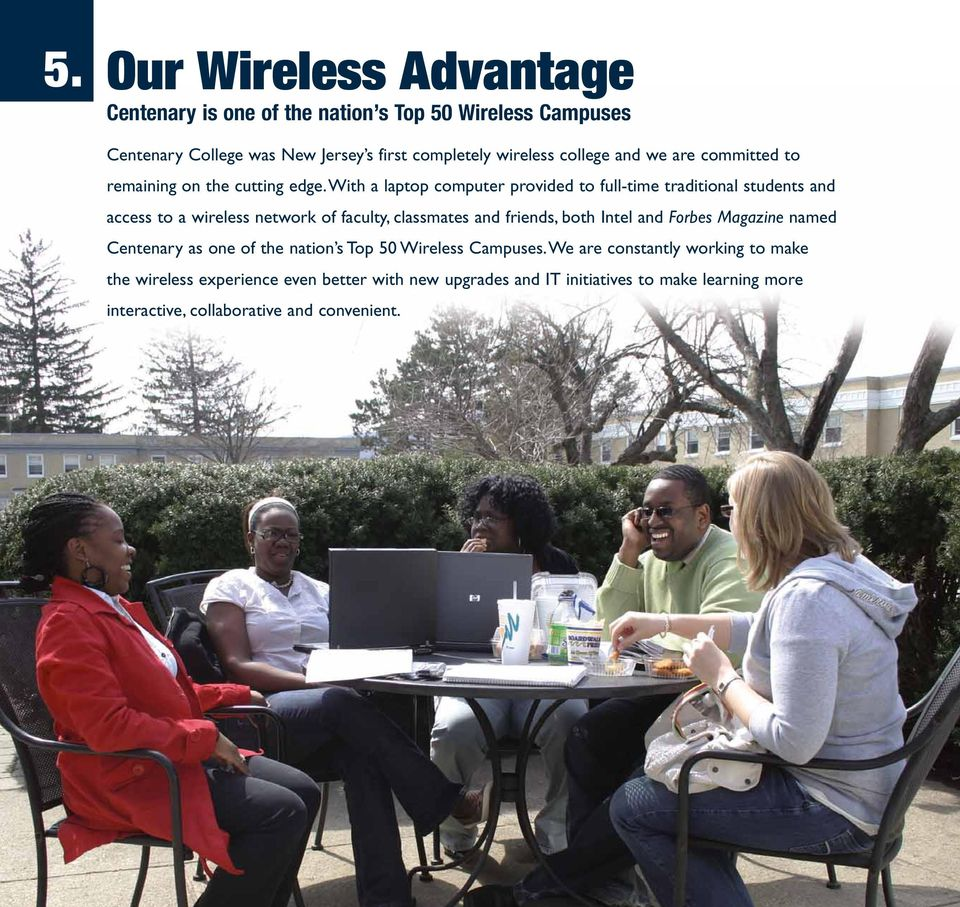 with a laptop computer provided to full-time traditional students and access to a wireless network of faculty, classmates and friends, both Intel and