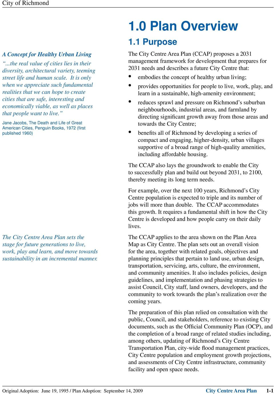 Jane Jacobs, The Death and Life of Great American Cities, Penguin Books, 1972 (fi rst published 1960) 1.0 Plan Overview 1.
