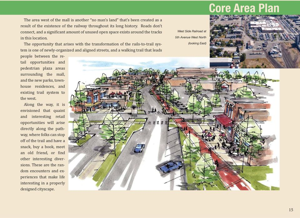 The opportunity that arises with the transformation of the rails-to-trail system is one of newly-organized and aligned streets, and a walking trail that leads people between the retail opportunities