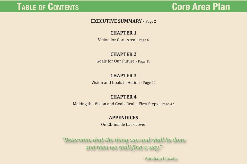 CHAPTER 4 Making the Vision and Goals Real First Steps - Page 42 APPENDICES On CD inside back