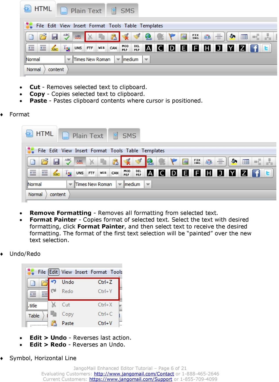 Select the text with desired formatting, click Format Painter, and then select text to receive the desired formatting.