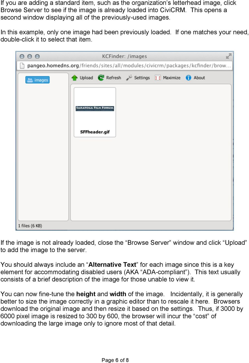 If the image is not already loaded, close the Browse Server window and click Upload to add the image to the server.