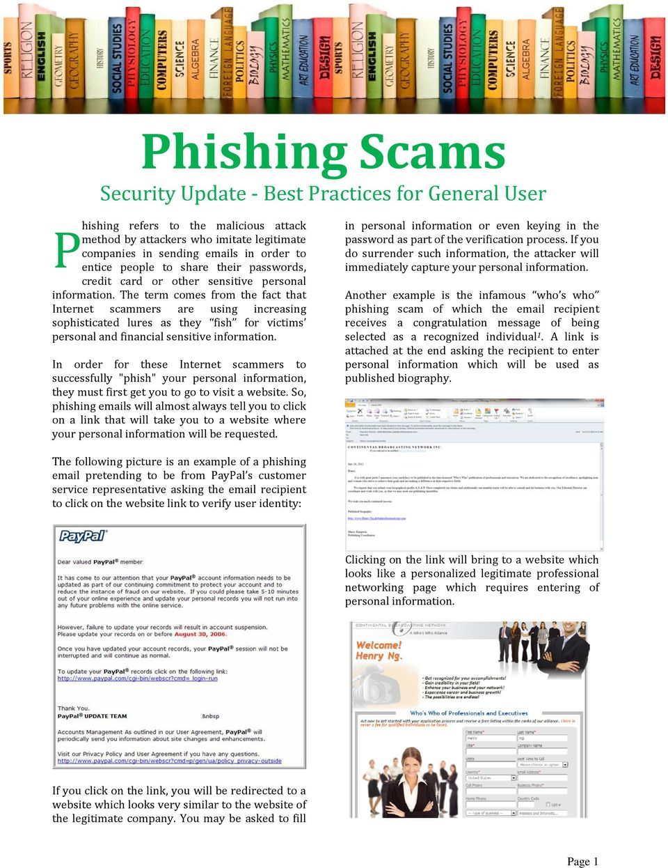 The term comes from the fact that Internet scammers are using increasing sophisticated lures as they fish for victims personal and financial sensitive information.