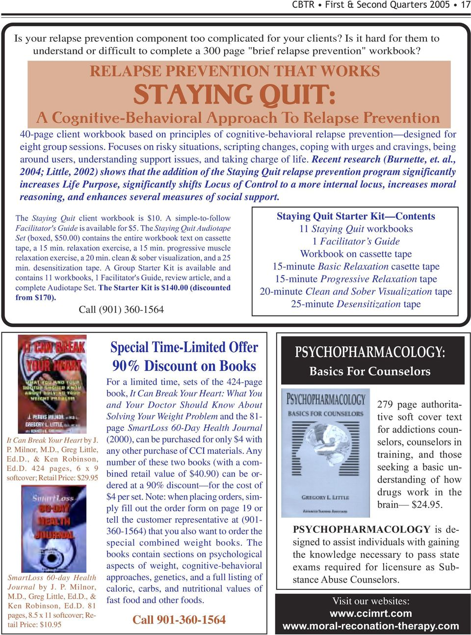A simple-to-follow Facilitator's Guide is available for $5. The Staying Quit Audiotape Set (boxed, $50.00) contains the entire workbook text on cassette tape, a 15 min. relaxation exercise, a 15 min.