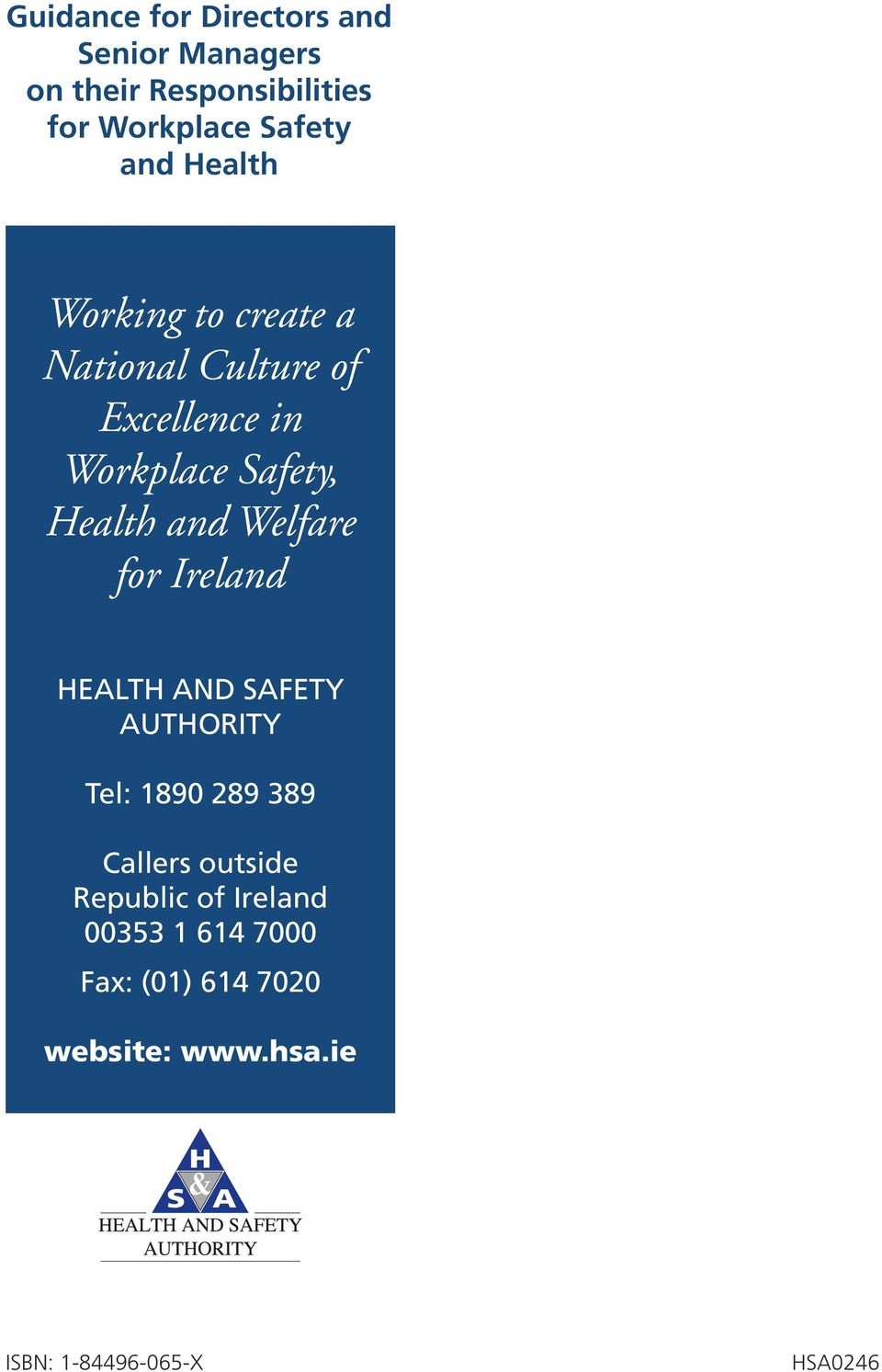 and Welfare for Ireland HEALTH AND SAFETY AUTHORITY Tel: 1890 289 389 Callers outside