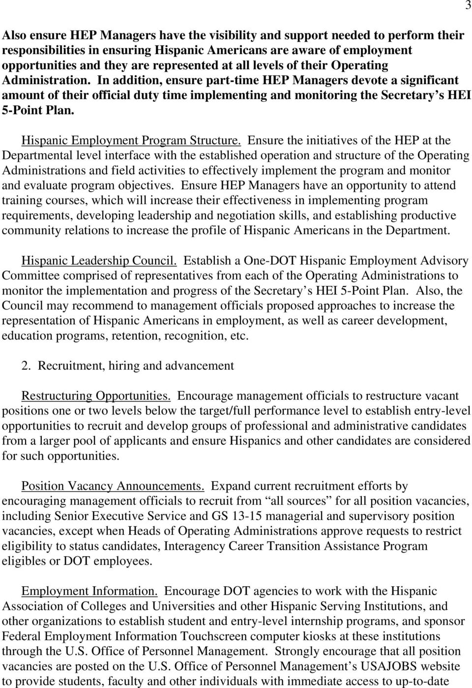 In addition, ensure part-time HEP Managers devote a significant amount of their official duty time implementing and monitoring the Secretary s HEI 5-Point Plan. Hispanic Employment Program Structure.