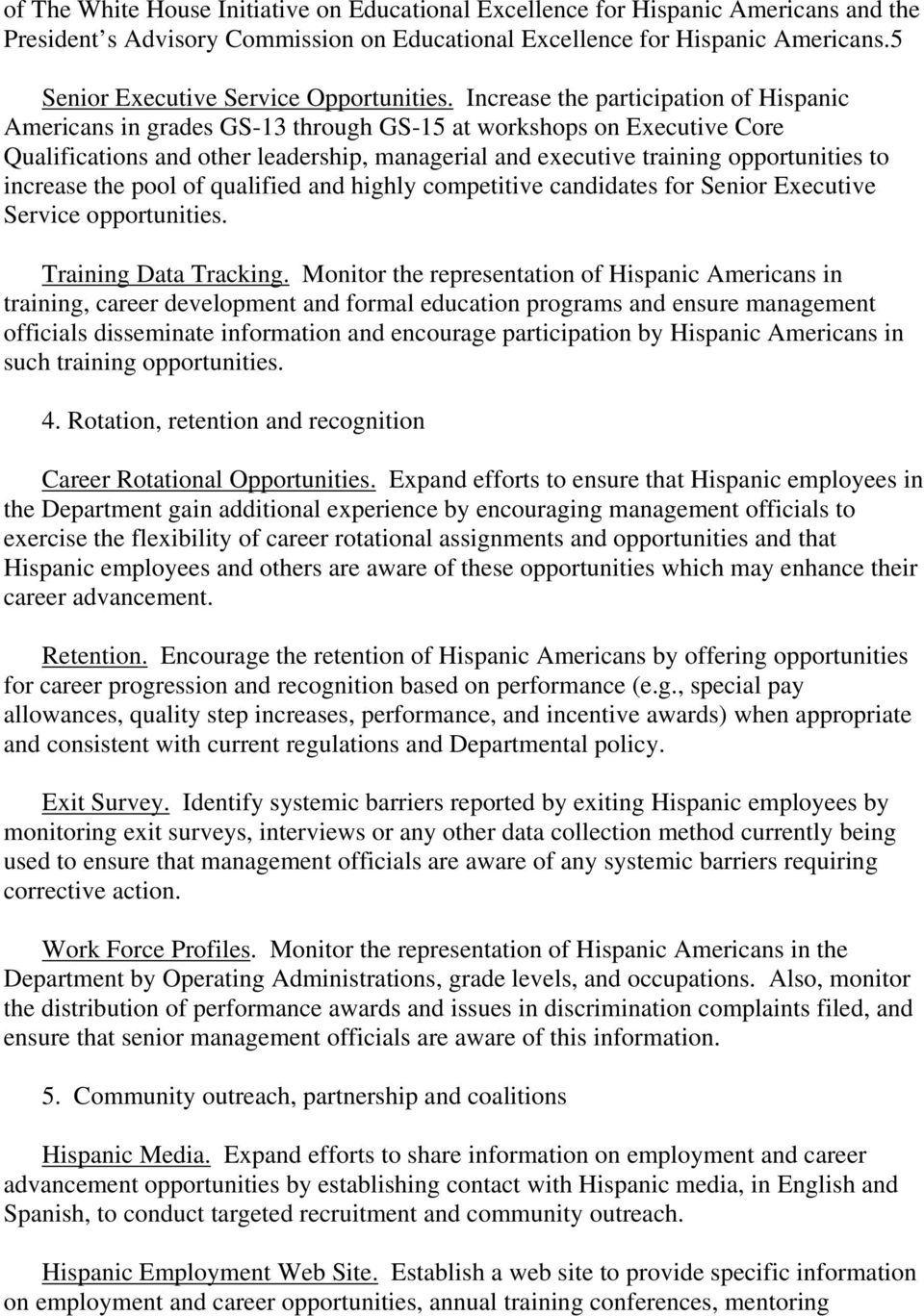 Increase the participation of Hispanic Americans in grades GS-13 through GS-15 at workshops on Executive Core Qualifications and other leadership, managerial and executive training opportunities to