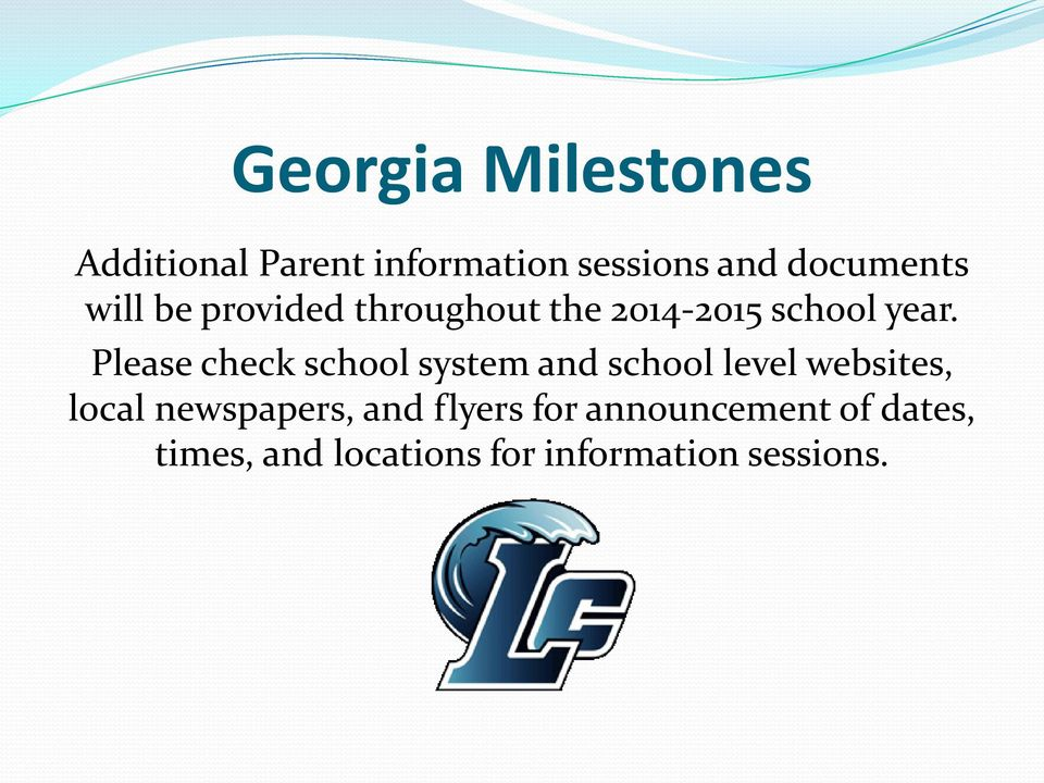 Please check school system and school level websites, local