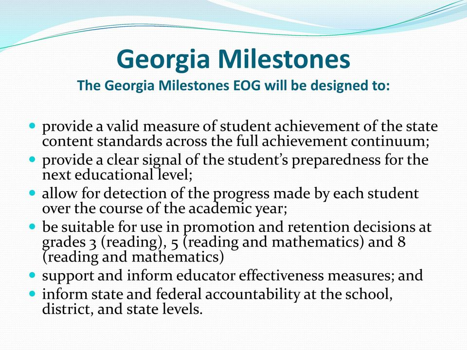 over the course of the academic year; be suitable for use in promotion and retention decisions at grades 3 (reading), 5 (reading and mathematics) and 8