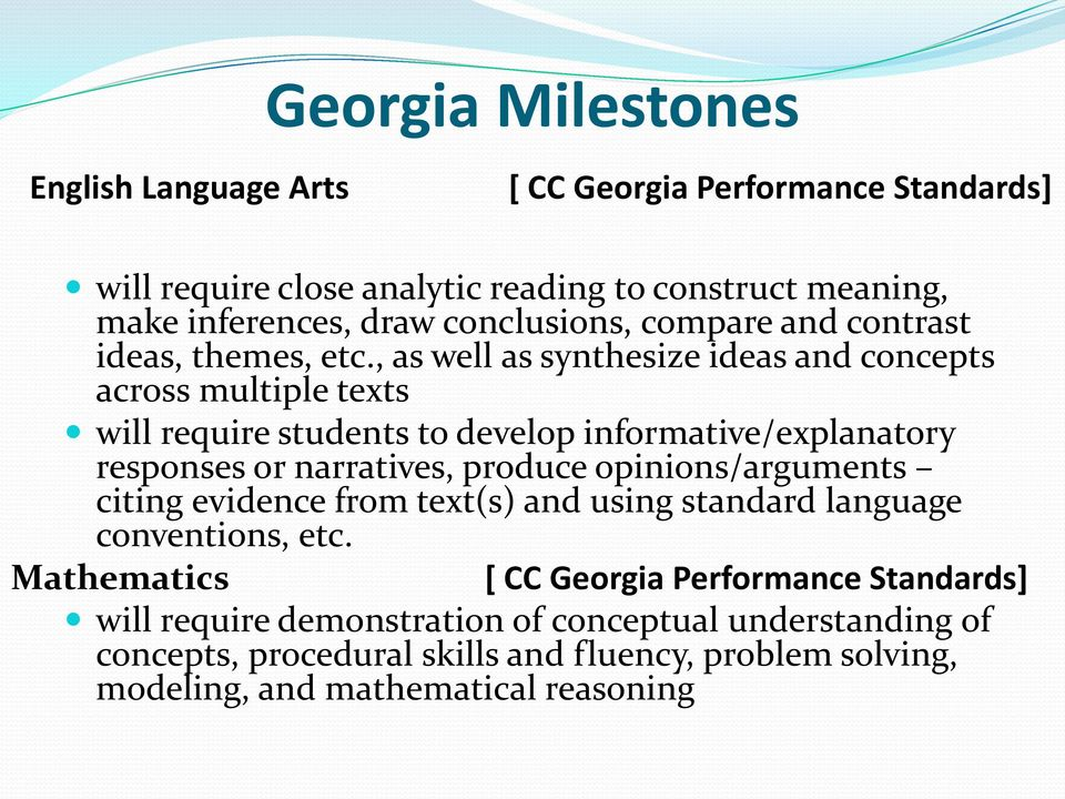 , as well as synthesize ideas and concepts across multiple texts will require students to develop informative/explanatory responses or narratives, produce