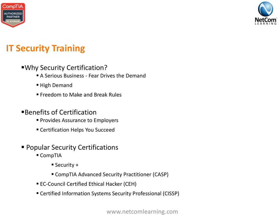 Certification Provides Assurance to Employers Certification Helps You Succeed Popular Security
