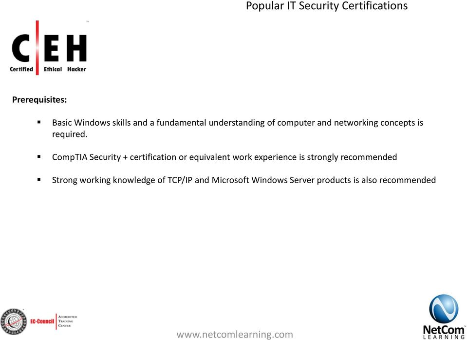 CompTIA Security + certification or equivalent work experience is strongly