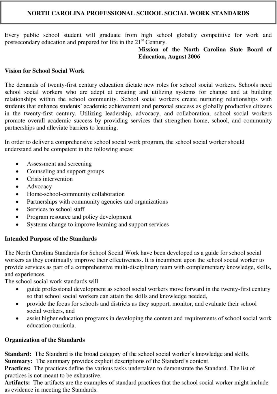 Mission of the North Carolina State Board of Education, August 2006 Vision for School Social Work The demands of twenty-first century education dictate new roles for school social workers.