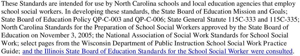 115C-335; North Carolina Standards for the Preparation of School Social Workers approved by the State Board of Education on November 3, 2005; the National Association of Social