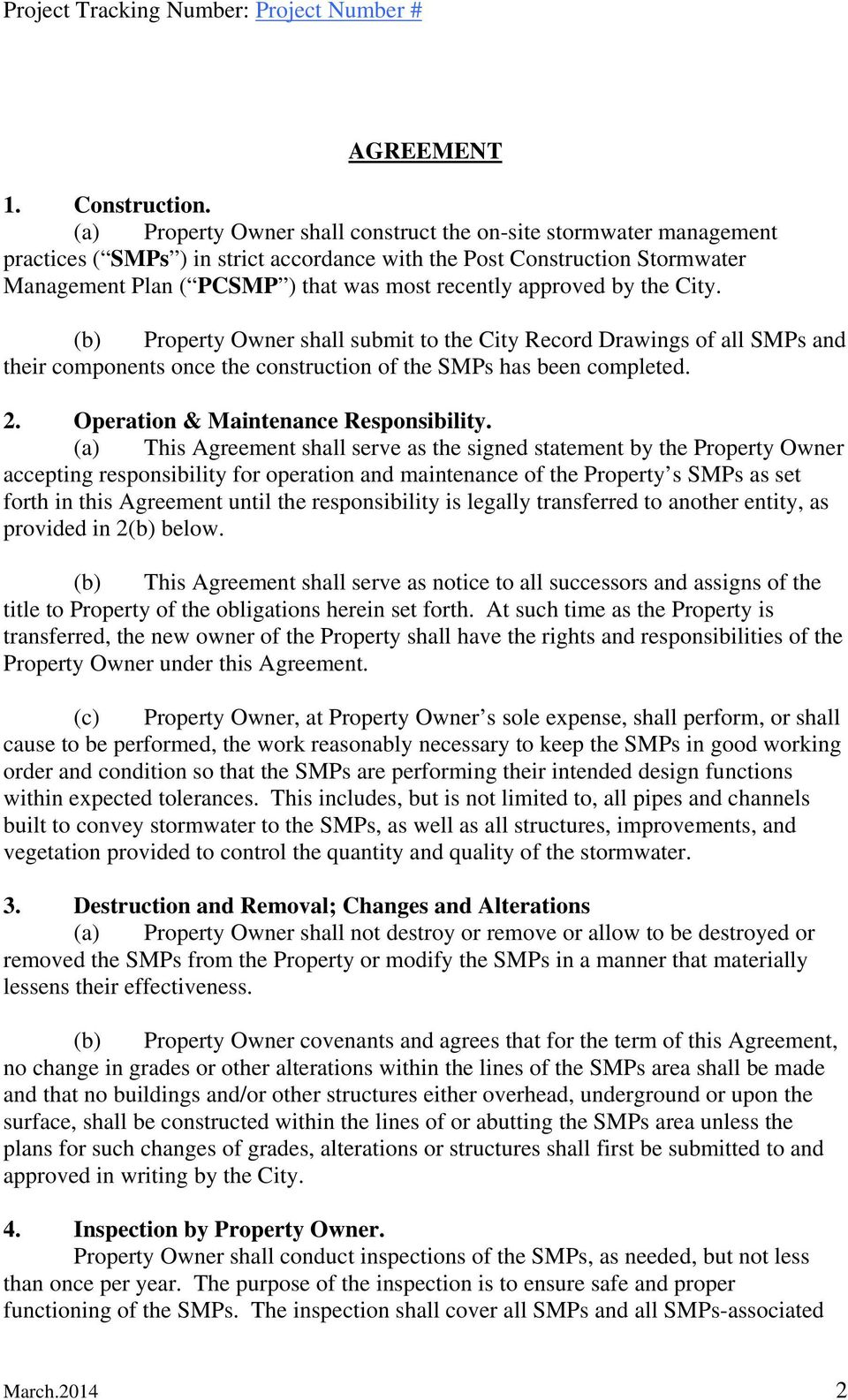approved by the City. (b) Property Owner shall submit to the City Record Drawings of all SMPs and their components once the construction of the SMPs has been completed. 2.