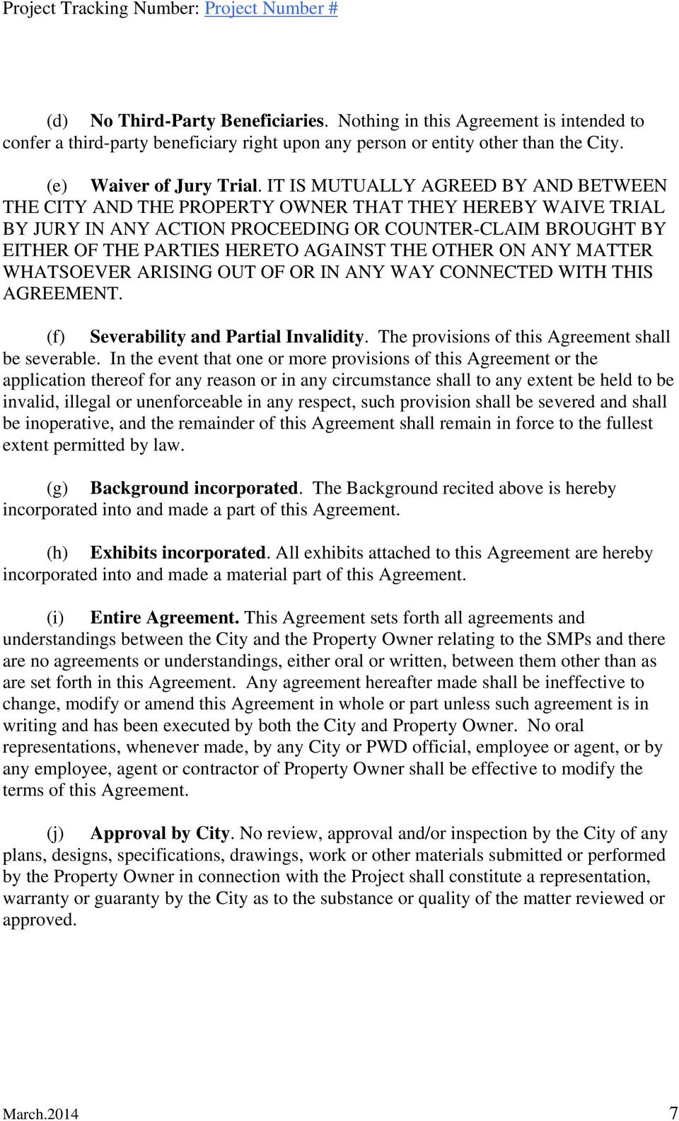 OTHER ON ANY MATTER WHATSOEVER ARISING OUT OF OR IN ANY WAY CONNECTED WITH THIS AGREEMENT. (f) Severability and Partial Invalidity. The provisions of this Agreement shall be severable.