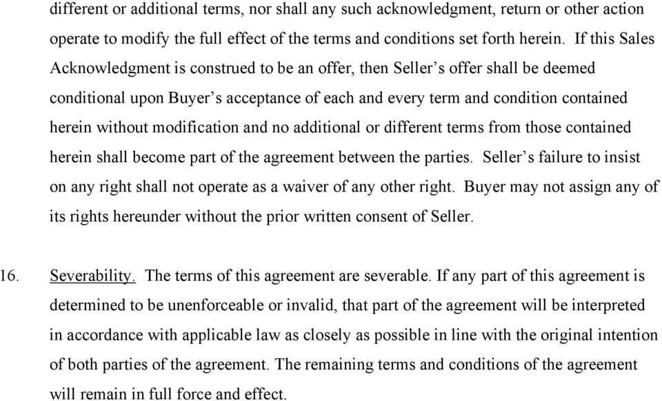modification and no additional or different terms from those contained herein shall become part of the agreement between the parties.