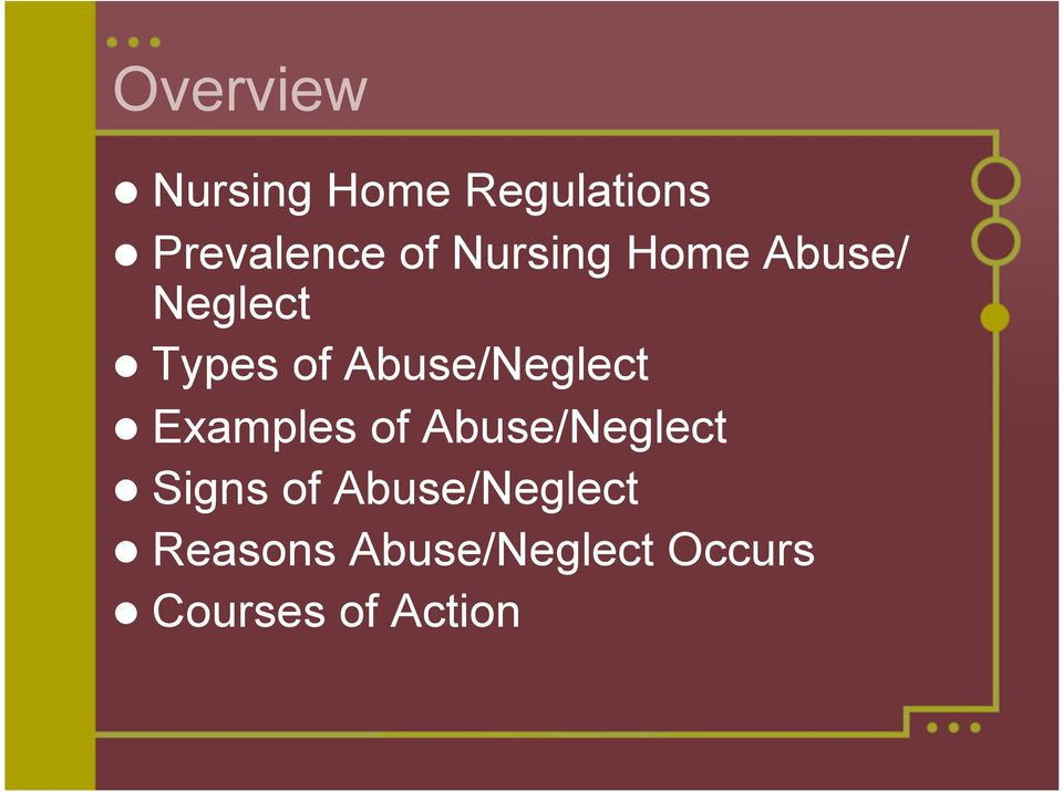 Abuse/Neglect Examples of Abuse/Neglect Signs of