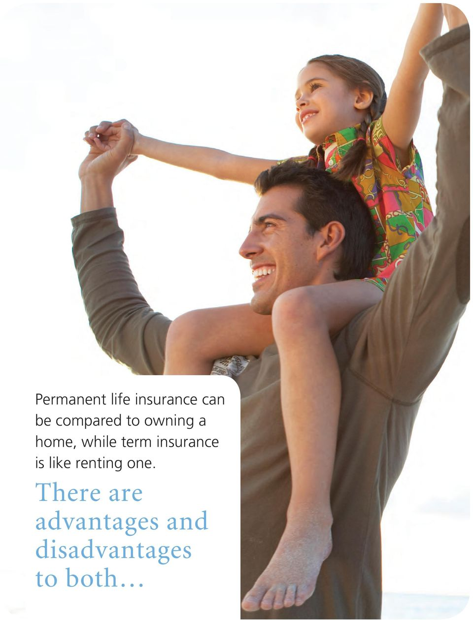 insurance is like renting one.