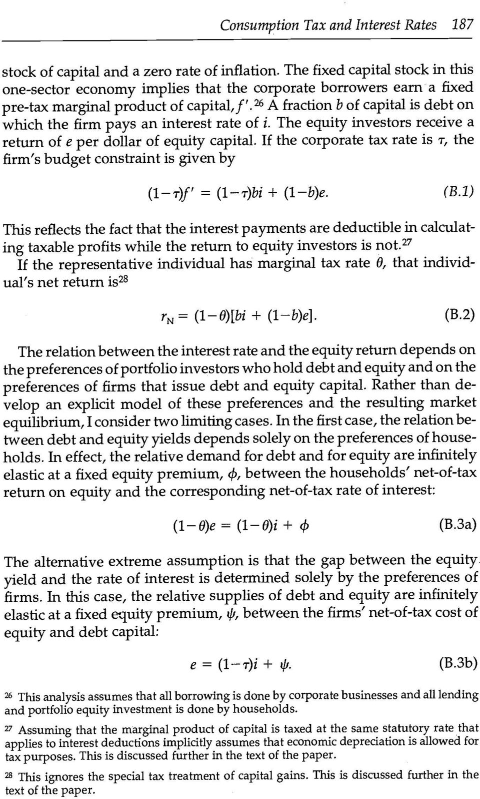 26 A fraction b of capital is debt on which the firm pays an interest rate of i. The equity investors receive a return of e per dollar of equity capital.