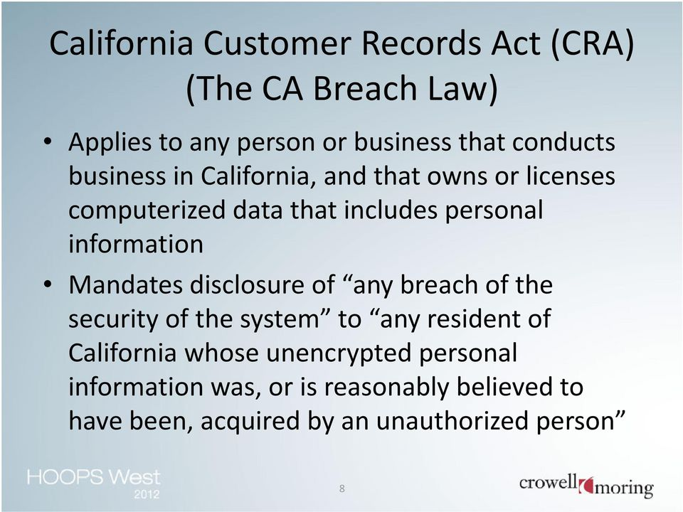 Mandates disclosure of any breach of the security of the system to any resident of California whose