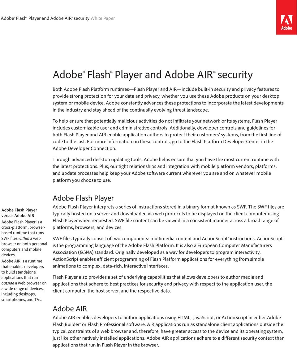 Adobe constantly advances these protections to incorporate the latest developments in the industry and stay ahead of the continually evolving threat landscape.