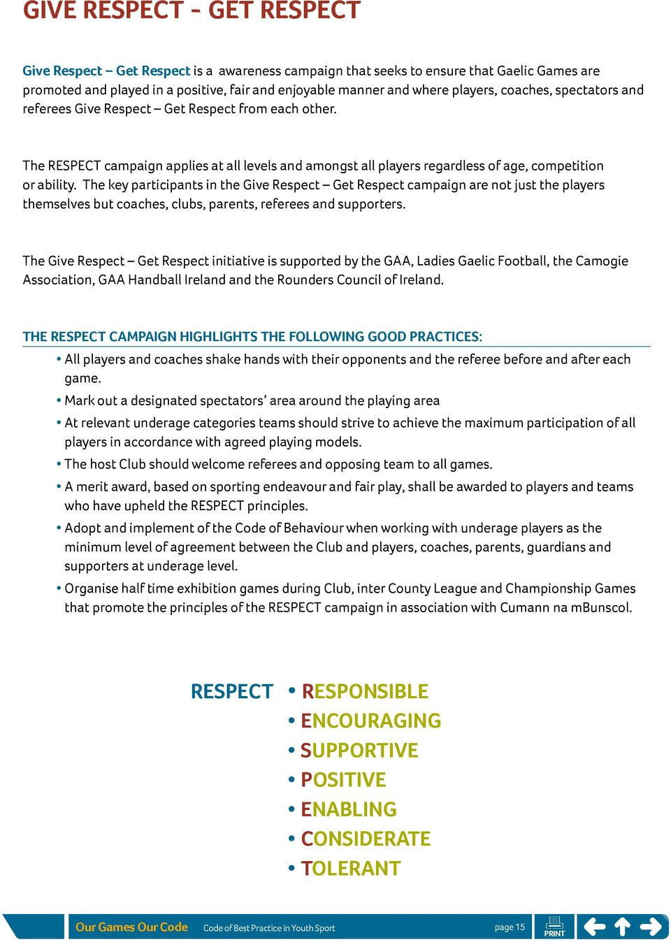 The key participants in the Give Respect Get Respect campaign are not just the players themselves but coaches, clubs, parents, referees and supporters.