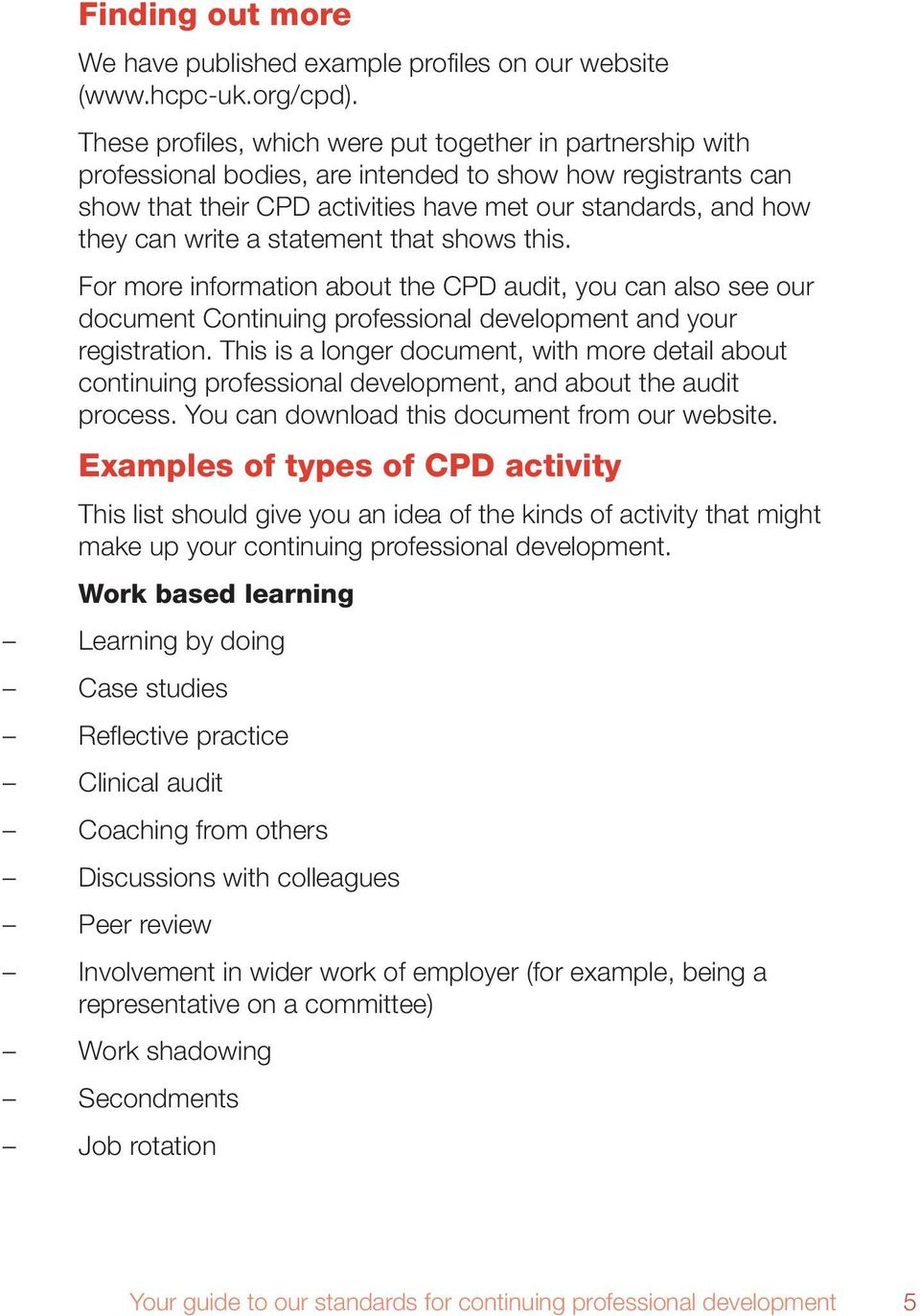 a statement that shows this. For more information about the CPD audit, you can also see our document Continuing professional development and your registration.