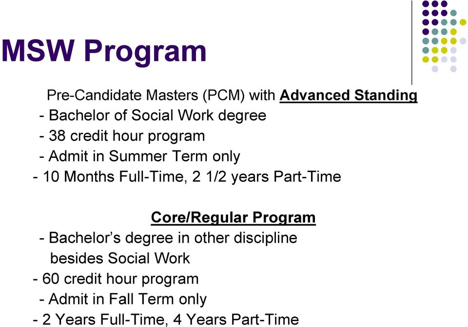 years Part-Time Core/Regular Program - Bachelor s degree in other discipline besides