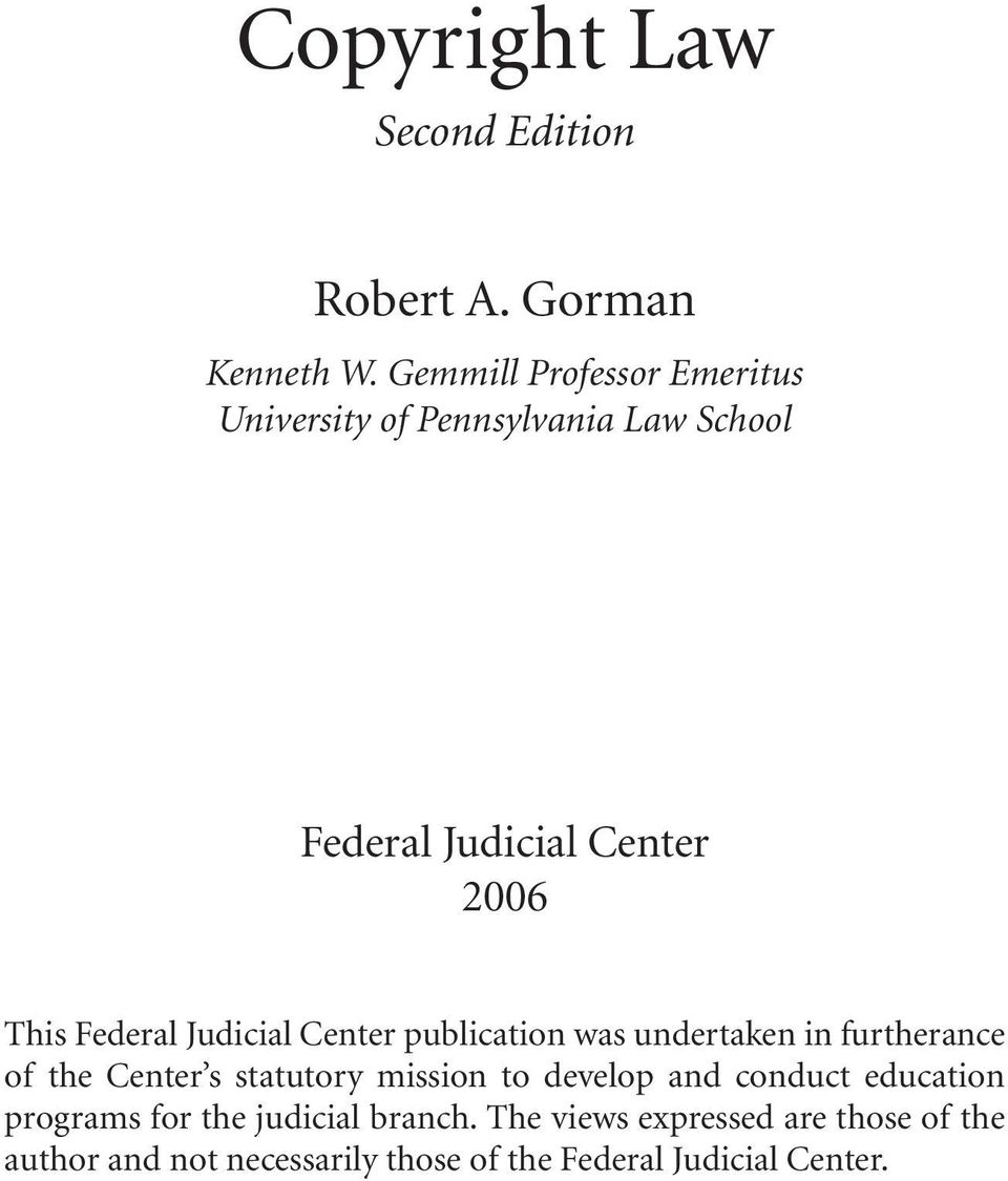 Federal Judicial Center publication was undertaken in furtherance of the Center s statutory mission to
