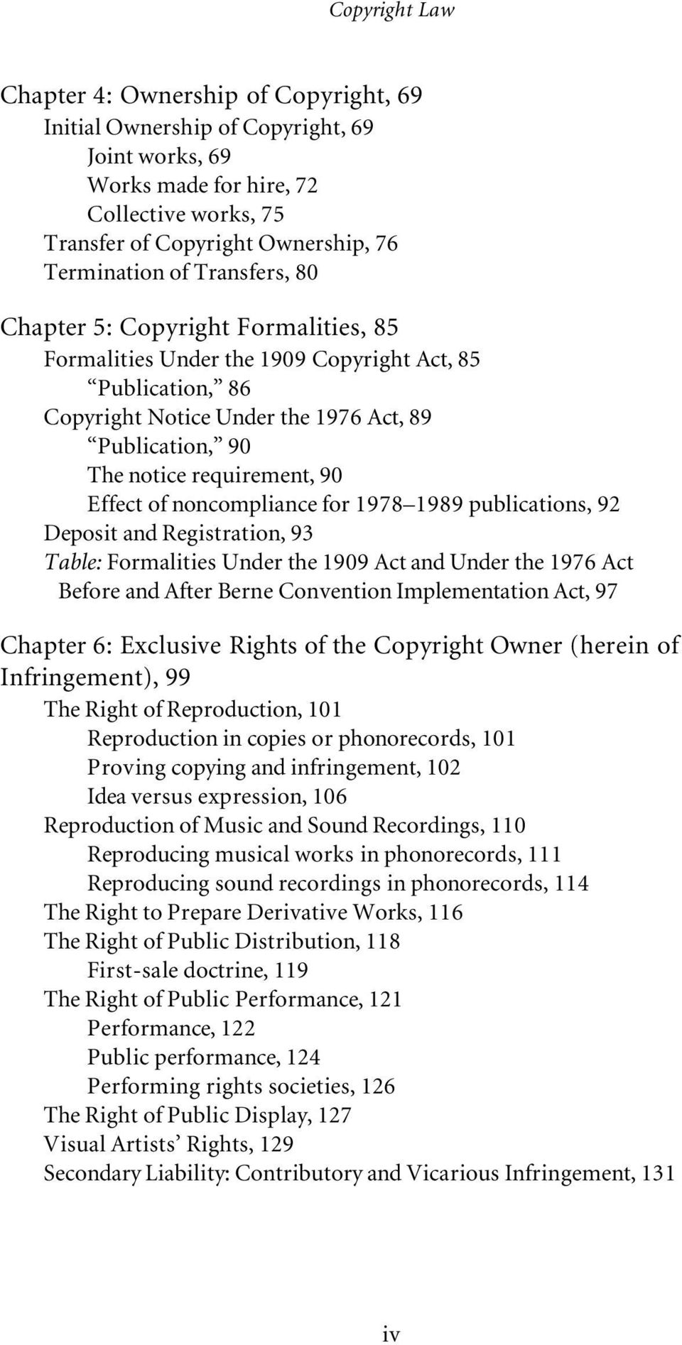 Effect of noncompliance for 1978 1989 publications, 92 Deposit and Registration, 93 Table: Formalities Under the 1909 Act and Under the 1976 Act Before and After Berne Convention Implementation Act,