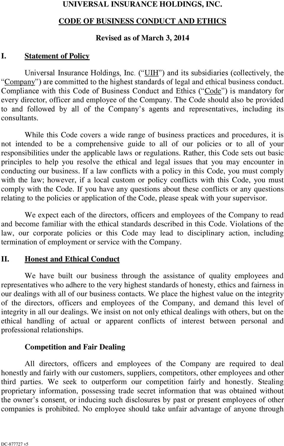 Compliance with this Code of Business Conduct and Ethics ( Code ) is mandatory for every director, officer and employee of the Company.