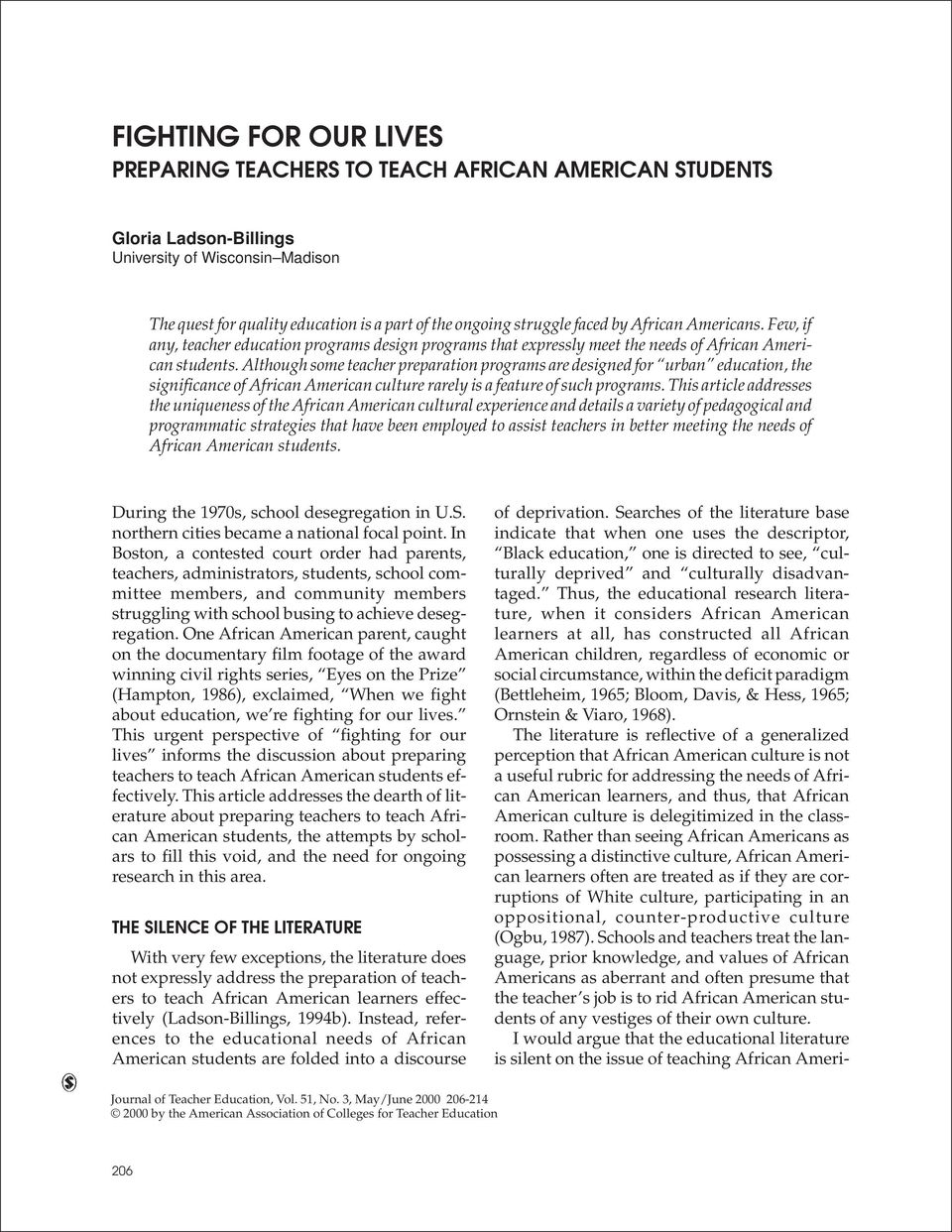 ongoing struggle faced by African Americans. Few, if any, teacher education programs design programs that expressly meet the needs of African American students.