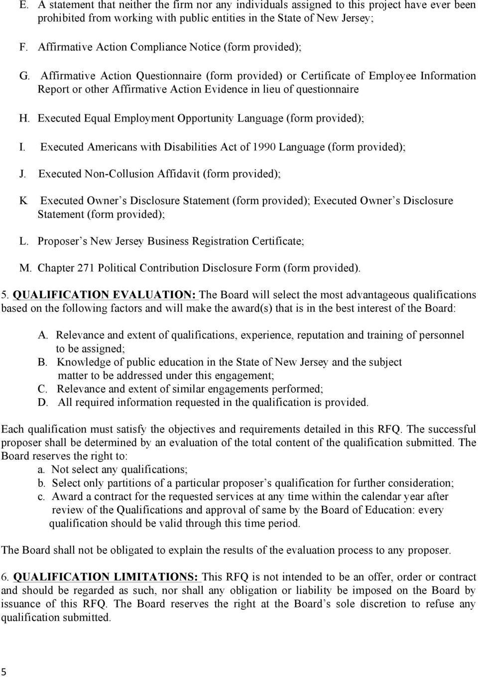 Affirmative Action Questionnaire (form provided) or Certificate of Employee Information Report or other Affirmative Action Evidence in lieu of questionnaire H.
