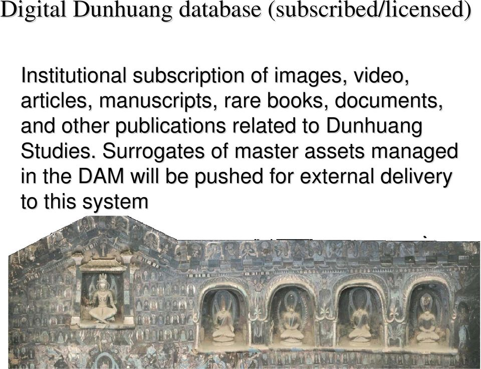 documents, and other publications related to Dunhuang Studies.