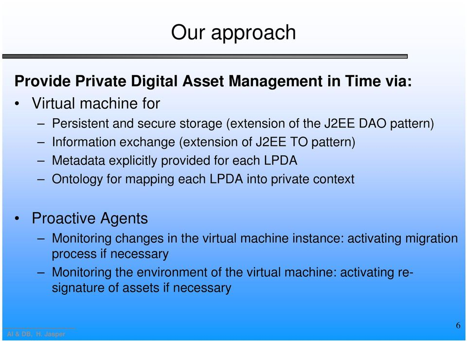 Ontology for mapping each LPDA into private context Proactive Agents Monitoring changes in the virtual machine instance: