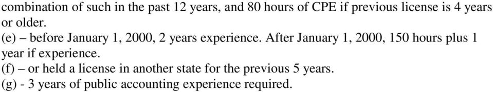 After January 1, 2000, 150 hours plus 1 year if experience.
