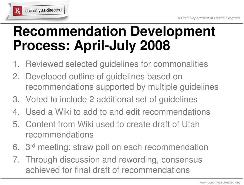 Voted to include 2 additional set of guidelines 4. Used a Wiki to add to and edit recommendations 5.