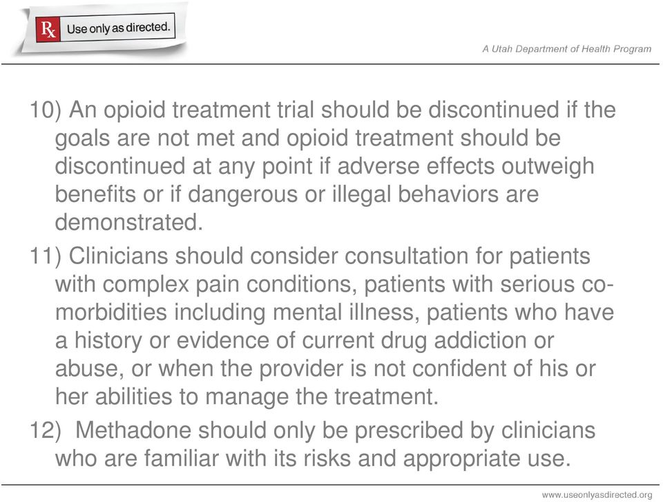 11) Clinicians should consider consultation for patients with complex pain conditions, patients with serious comorbidities including mental illness, patients who