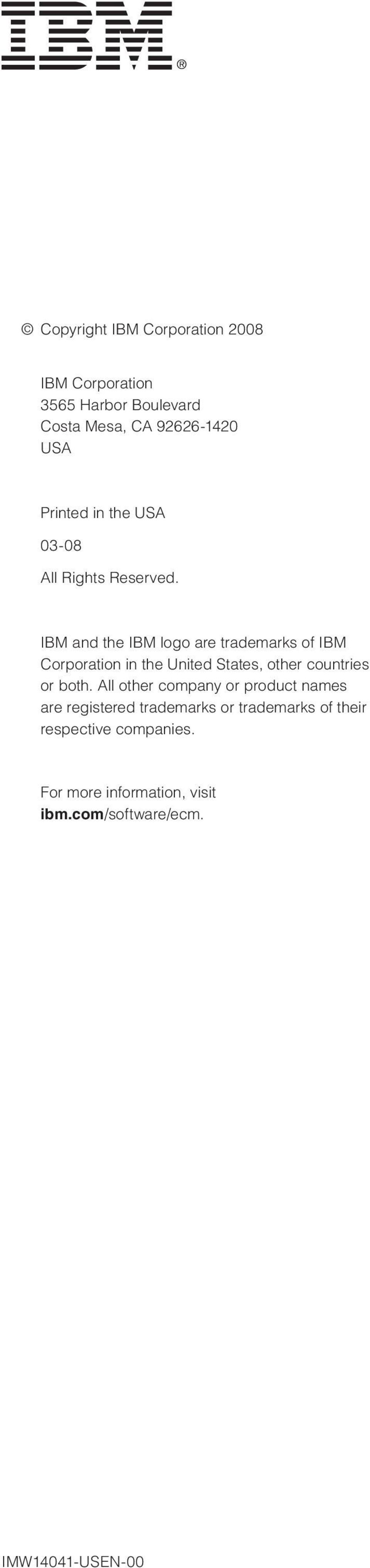 IBM and the IBM logo are trademarks of IBM Corporation in the United States, other countries or both.