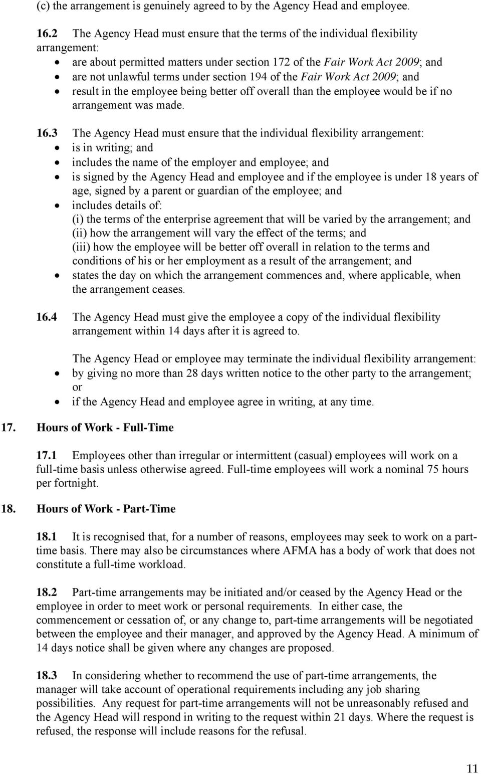 section 194 of the Fair Work Act 2009; and result in the employee being better off overall than the employee would be if no arrangement was made. 16.