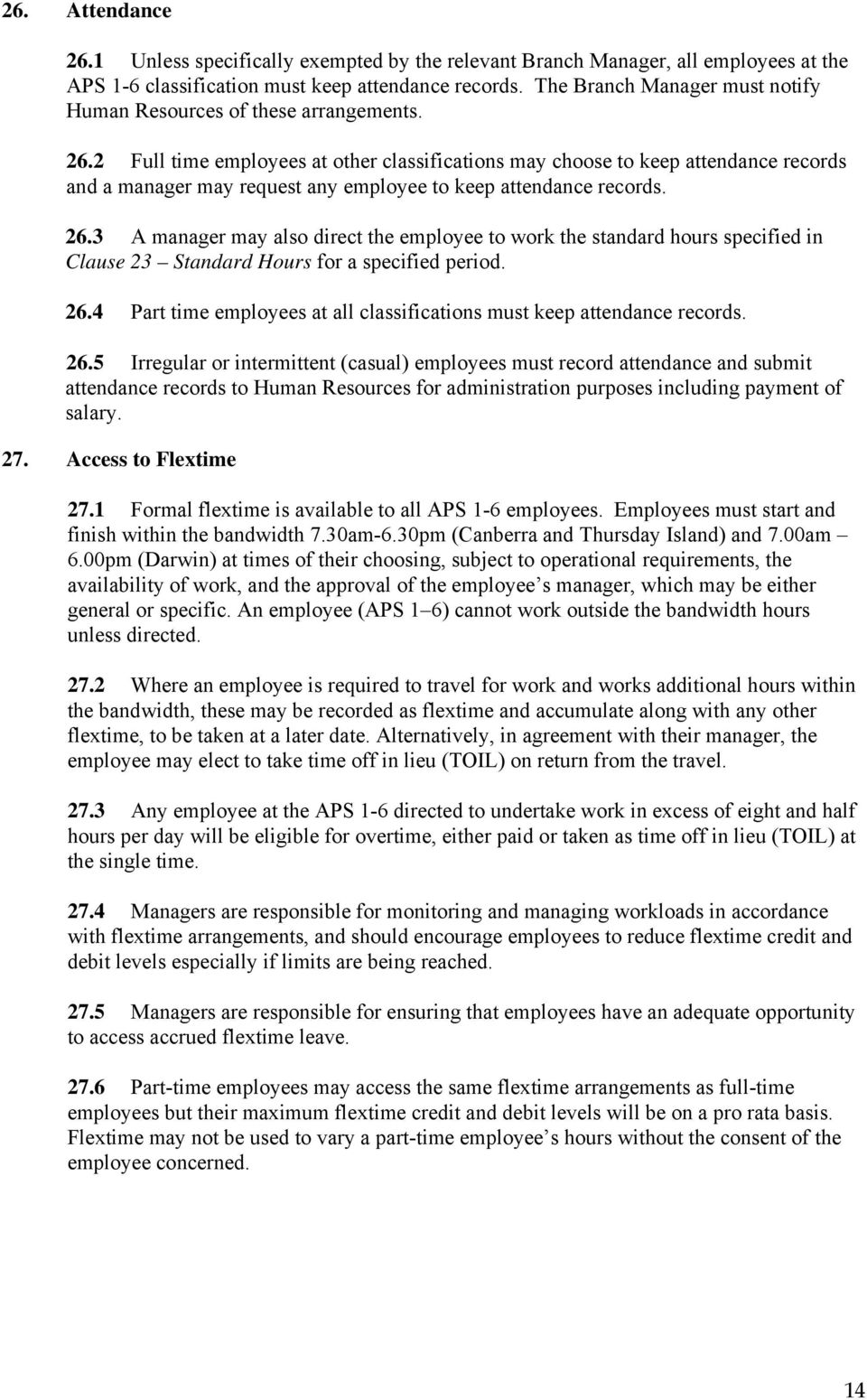 2 Full time employees at other classifications may choose to keep attendance records and a manager may request any employee to keep attendance records. 26.