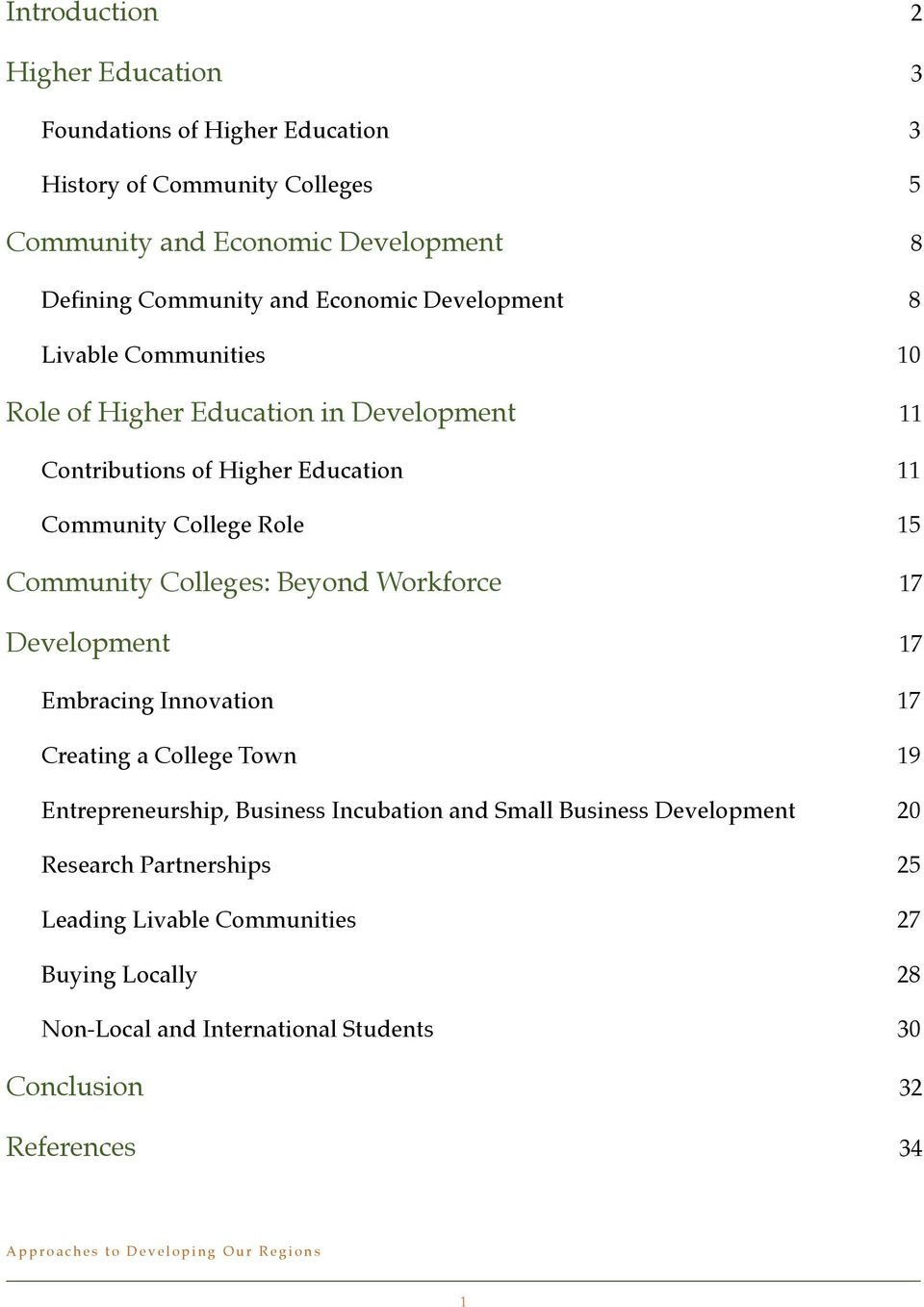 11 Community College Role! 15 Community Colleges: Beyond Workforce! 17 Development! 17 Embracing Innovation! 17 Creating a College Town!